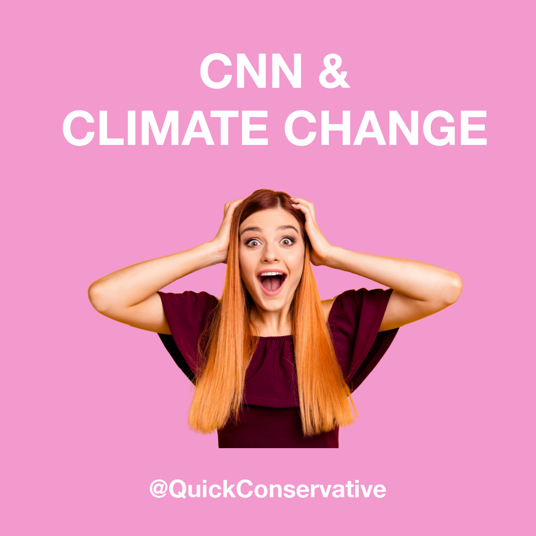 CNN and Climate Change Quick Conservative