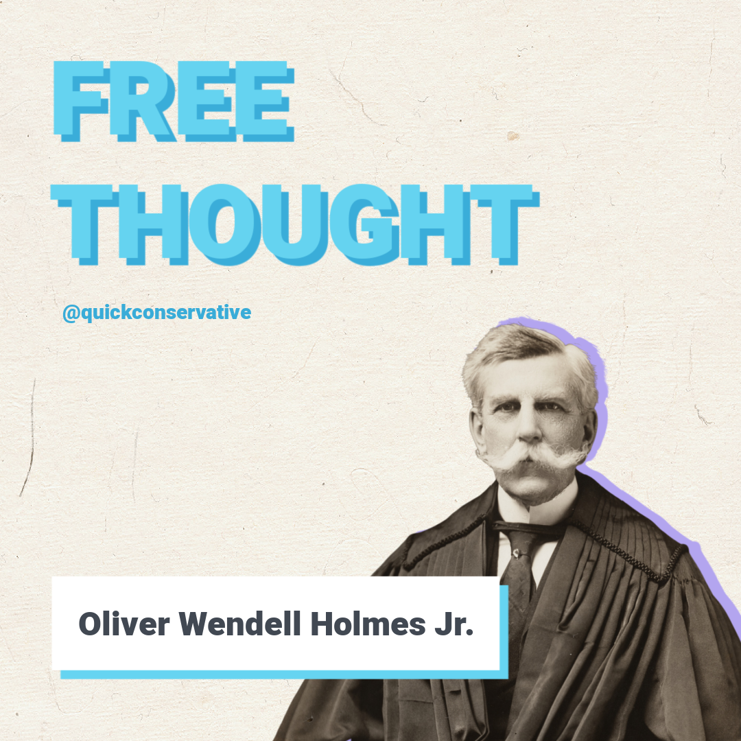 Wendell Holmes Free Thought